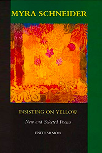 Insisting on Yellow, New and Selected Poems